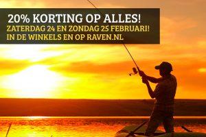 Bij Raven Hengelsport profiteer je aankomend weekend 24 en 25 februari van 20% korting op het complete assortiment!