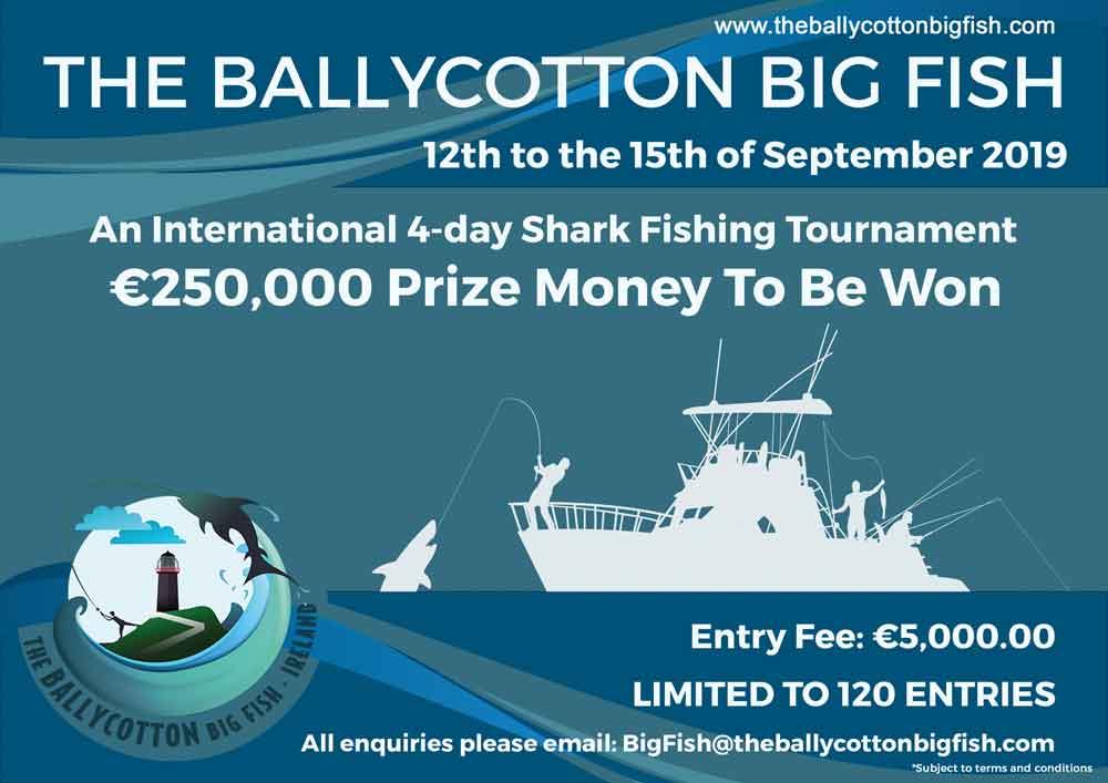 Bij ´The Ballycotton Big Fish´, een vierdaagse wedstrijd waarbij op haai gevist wordt, is er – wanneer er genoeg deelnemers gevonden worden – in totaal een prijzenpot van 250.000 euro beschikbaar!
