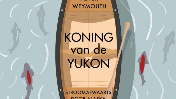 'Koning van de Yukon' van Adam Weymouth