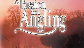 Voor de thuisblijvers: A Passion for Angling (deel 1) online